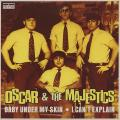 Oscar, Majestics - Baby Under My Skin (Picture Sleeve)