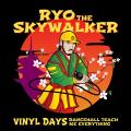 Ryo The Skywalker - Vinyl Days - Dancehall Teach Me Everything (Picture Sleeve)(Coloured Vinyl)