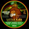 Little Kirk - Every Knee Shall Bow (Steppa Mix)