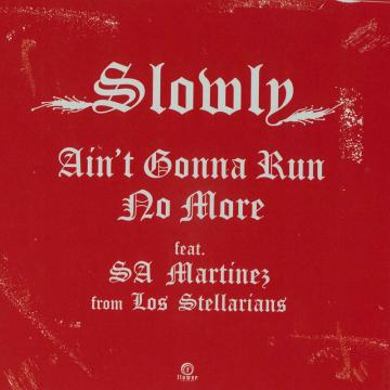 Ain't Gonna Run No More (Feat. Sa Martinez From Los Stellarians) / (Instrumenatl)