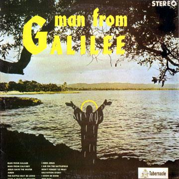 Man From Galilee - Man From Galilee (Tabernacle Studio One - LP) 1968