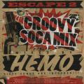 Hemo - Escape 2 Groovy Soca Mix