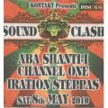 Aba Shanti-I Sound System, Channel One, Iration Steppas - Sound Clash Disc 6 (2010/05/08 Saturday) (CD-R)