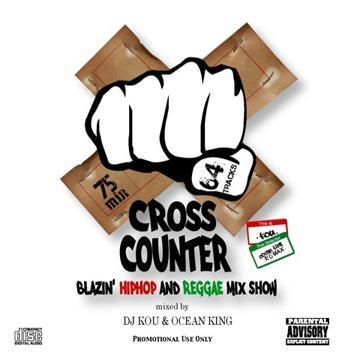 Cross Counter: Blazin' Hip Hop And Reggae Mix Show