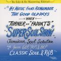 Turner aka Faddah-t (King Ryukyu) - Super Soul Show: Jamaican Soul Selection 1 Re Edit