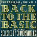 KC From Chomoranma - Back To The Basic: Old Dancehall Mix Vol.1