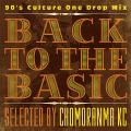 Kc From Chomoranma - Back To The Basic: 90s Culture One Drop Mix