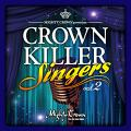 Mighty Crown - Crown Killer Singers Volume 2