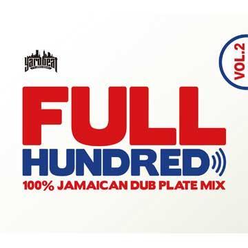 Full Hundred Volume 2: 100% Jamaican Dub Plate Mix