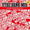 Vybz Bank - Vybz Bank Mix: Japanese Reggae Dub Edition