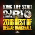 Rio (King Life Star) - Dj Rio Station: 2016 Best Of Reggae Dancehall