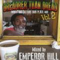 Emperor Hill - Dreader Than Dread: Roots And Culture Dub Plate Mix Volume 2
