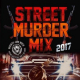 Mighty Jam Rock - Street Murder Mix 2017
