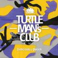 Turtle Man's Club - Dancehall Queen: 90s & Early 2000s Dancehall Reggae