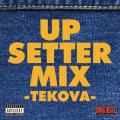 Swag Beatz - Up Setter Mix: Tekova: Dancehall 最前線