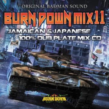 Burn Down Mix 11: Jamaican & Japanese 100% Dub Plate Mix CD