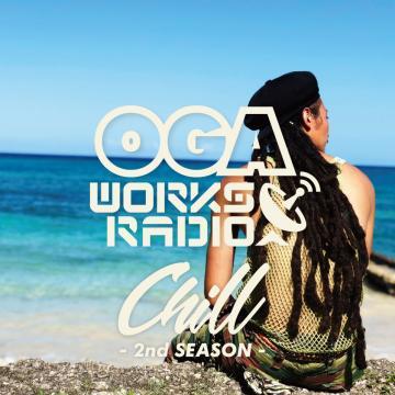Oga Works Radio Mix Volume 15: Chill 2nd Season