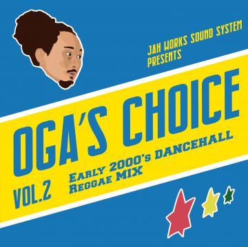 Oga's Choice: Early 2000's Dancehall Reggae Mix