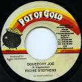 Richie Stephens - Squeechy Joe (Pot Of Gold)