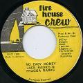 Jack Radics, Fragga Ranks - No Easy Money (Fire House Crew)