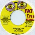 Mr Vegas - Mi Need You (Fat Eyes)