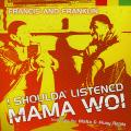 Francis, Franklin - I Shoulda' Listened: Mama Wo! (Album Version) (Picture Sleeve)