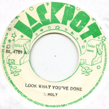 Look What You've Done / Bunny Lee Has Arrived Version