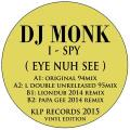 DJ Monk - I-Spy (Eye Nuh See) (Original 94 Mix); (L Double Unreleased 95 Mix)