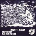 Mighty Massa - Stepping Out; Stepping Dub (Picture Sleeve)