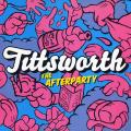 Tittsworth - Afterparty EP