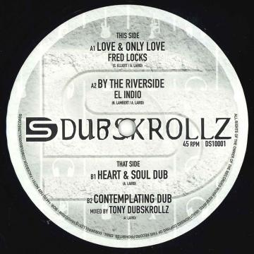 Love & Only Love; By The Riverside / Heart & Soul Dub; Contemplating Dub