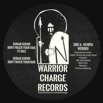 Don't Waste Your Time; Don't Waste Your Dub / Warrior; Dub To The Warrior