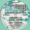 General TK - Matie A Mad (Greensleeves UK)