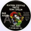 Iration Steppers, Tena Stelin - Dub Arena; Stand Off Mix (Colored Vinyl) (Picture Sleeve)