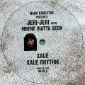 Mark Ernestus Presents Jeri Jeri With Mbene Diatta Seck - Xale; Xale Rhythm