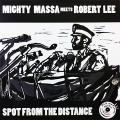Mighty Massa, Robert Lee - Spot From The Distance; Distance Dub (Picture Sleeve)
