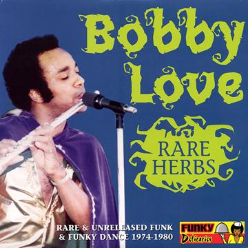 Bobby Love - Rare Herbs: Rare & Unreleased Funky Dance & Jazz (LP)