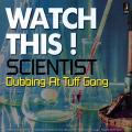 Scientist - Watch This! Scientist Dubbing At Tuff g (180g)