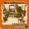 Breadwinners - By The Sweat Of Your Brow