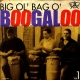 Various - Big Ol Bag O Boogaloo Volume 1