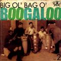 Various - Big Ol Bag O Boogaloo Volume 2