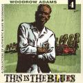 Woodrow Adams - This Is The Blues