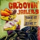 Groovin' Jailers - Take It Or Leave It