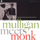 Thelonious Monk, Gerry Mulligan - Mulligan Meets Monk (180g)