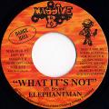Elephant Man - What It's Not