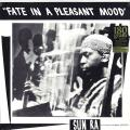 Sun Ra, His Myth Science Arkestra - Fate In A Pleasant Mood (180g)