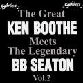 Ken Boothe - Great Ken Boothe Meets The Legendary BB Seaton Volume 2