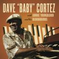 Dave Cortez - Dave 'Baby' Cortez With Lonnie Youngblood & His Bloodhounds