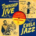 Various - Soul Safari Presents Township Jive & Kwela Jazz (1940-1960)