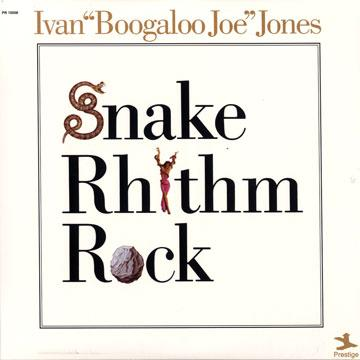 Ivan Boogaloo Joe Jones - Snake Rhythm Rock (LP)